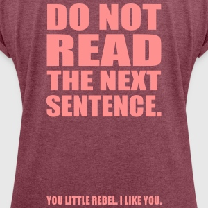 rebel T-Shirts - Women's T-shirt with rolled up sleeves