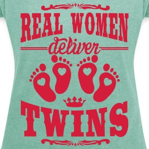 Real Women deliver Twins T-Shirts - Frauen T-Shirt mit gerollten Ärmeln