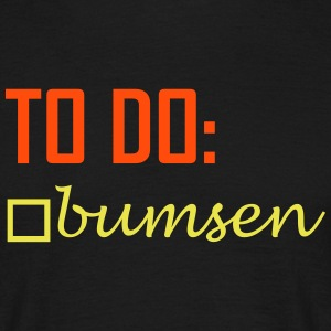 to do bumsen T-Shirts - Männer T-Shirt