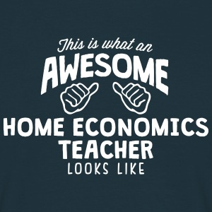 awesome home economics teacher looks lik - Men's T-Shirt
