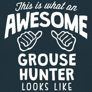 awesome grouse  looks like - Men's T-Shirt