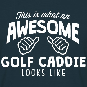 awesome golf caddie looks like - Men's T-Shirt