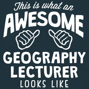 awesome geography lecturer looks like - Men's T-Shirt