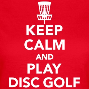 Keep calm and play disc golf T-Shirts - Frauen T-Shirt
