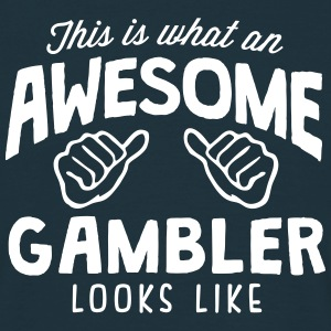 awesome gambler looks like - Men's T-Shirt