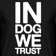 Motiv ~ Johnboy Dog - In Dog we trust V1