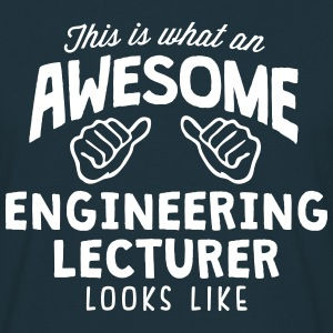 awesome engineering lecturer looks like - Men's T-Shirt