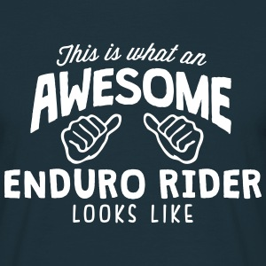 awesome enduro rider looks like - Men's T-Shirt