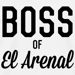 Boss of El Arenal T-Shirts - Men's Premium T-Shirt