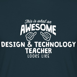 awesome design  technology teacher looks - Men's T-Shirt