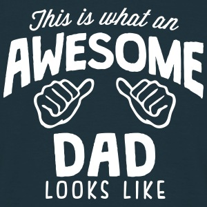 awesome dad looks like - Men's T-Shirt