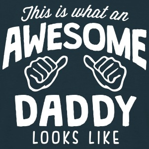 awesome daddy looks like - Men's T-Shirt