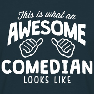awesome comedian looks like - Men's T-Shirt