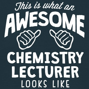 awesome chemistry lecturer looks like - Men's T-Shirt