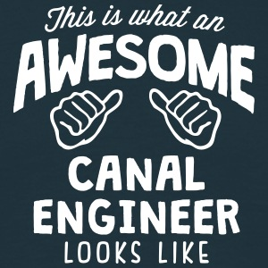 awesome canal engineer looks like - Men's T-Shirt