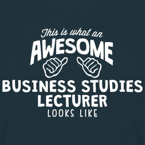 awesome business studies lecturer looks  - Men's T-Shirt