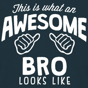 awesome bro looks like - Men's T-Shirt