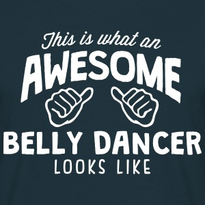awesome belly dancer looks like - Men's T-Shirt