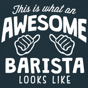awesome barista looks like - Men's T-Shirt
