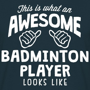 awesome badminton player looks like - Men's T-Shirt