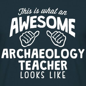 awesome archaeology teacher looks like - Men's T-Shirt