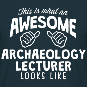 awesome archaeology lecturer looks like - Men's T-Shirt