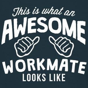 this is what an awesome workmate looks l - Men's T-Shirt