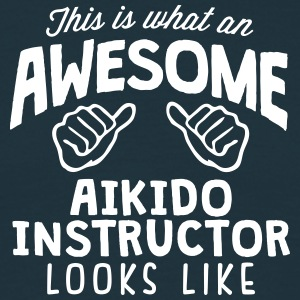 awesome aikido instructor looks like - Men's T-Shirt
