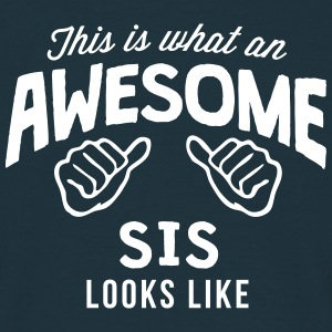 this is what an awesome sis looks like - Men's T-Shirt
