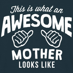 this is what an awesome mother looks lik - Men's T-Shirt