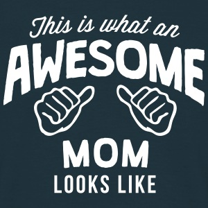 this is what an awesome mom looks like - Men's T-Shirt