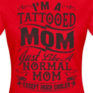 I'm a tattooed mom - Frauen T-Shirt