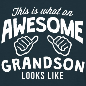 this is what an awesome grandson looks l - Men's T-Shirt