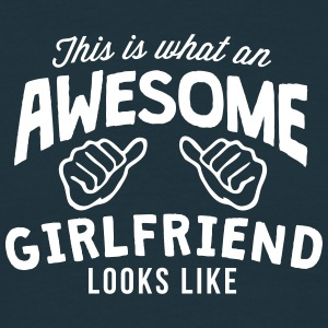 this is what an awesome girlfriend looks - Men's T-Shirt