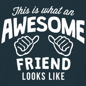 this is what an awesome friend looks lik - Men's T-Shirt