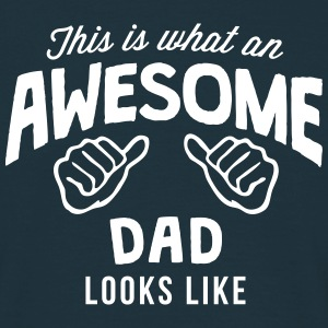 this is what an awesome dad looks like - Men's T-Shirt