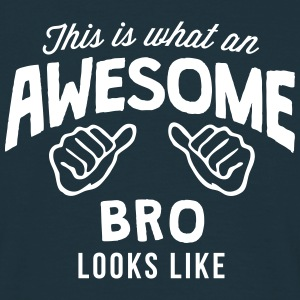 this is what an awesome bro looks like - Men's T-Shirt