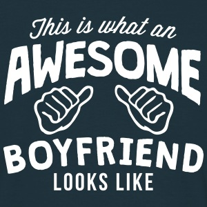 this is what an awesome boyfriend looks  - Men's T-Shirt