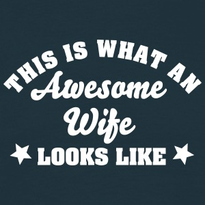 this is what an awesome wife looks like - Men's T-Shirt