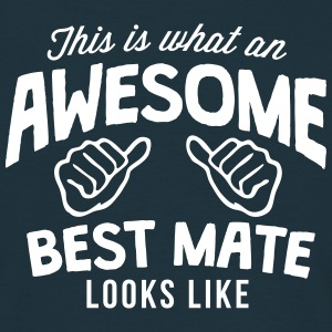 this is what an awesome best mate looks  - Men's T-Shirt