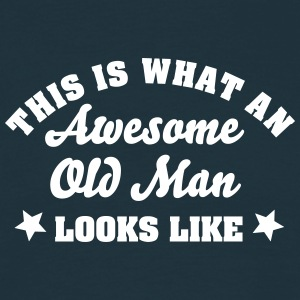 this is what an awesome old man looks li - Men's T-Shirt