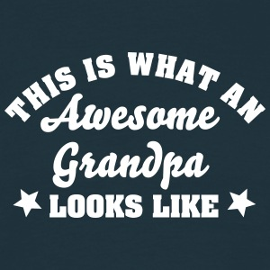 this is what an awesome grandpa looks li - Men's T-Shirt