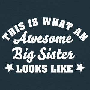 this is what an awesome big sister looks - Men's T-Shirt