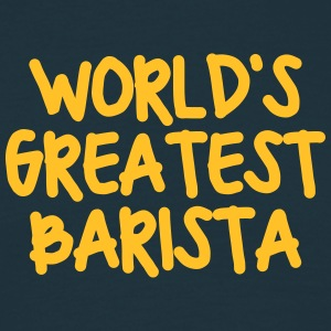 worlds greatest barista - Men's T-Shirt