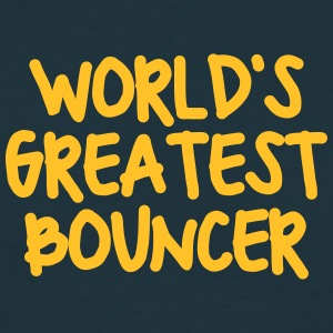 worlds greatest bouncer - Men's T-Shirt