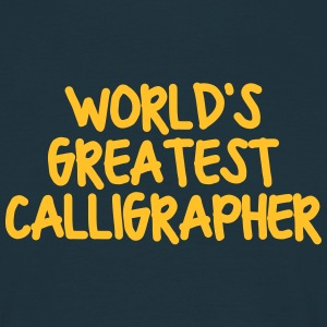 worlds greatest calligrapher - Men's T-Shirt