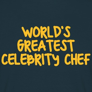 worlds greatest celebrity chef - Men's T-Shirt