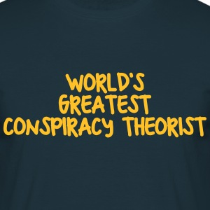 worlds greatest conspiracy theorist - Men's T-Shirt