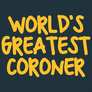 worlds greatest coroner - Men's T-Shirt