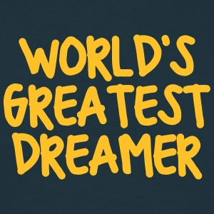 worlds greatest dreamer - Men's T-Shirt